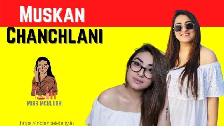 Muskan Chanchlani (Miss McBlush) Wiki, Age, Family, Tatoo, Instagram