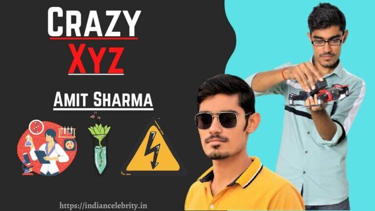 Crazy XYZ (Amit Sharma) Wiki, Age, Net Worth, Income & More