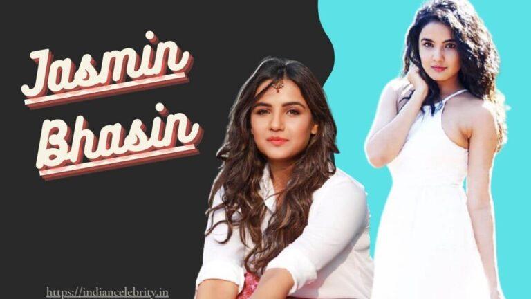 Jasmin Bhasin Wiki, Age, Boyfriend, Instagram, Net Worth & More