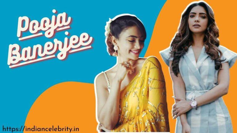 Pooja Banerjee Wiki, Age, Instagram, Husband, Hot Photos & More