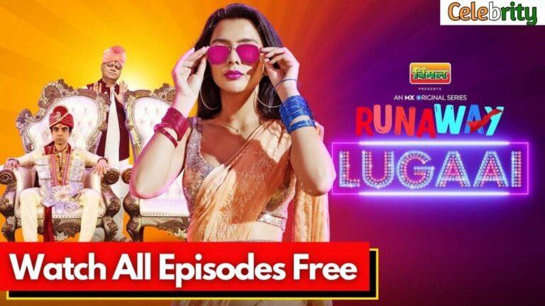 Runaway Lugaai Web Series MX Player 2021 | Cast, Story, Real Name