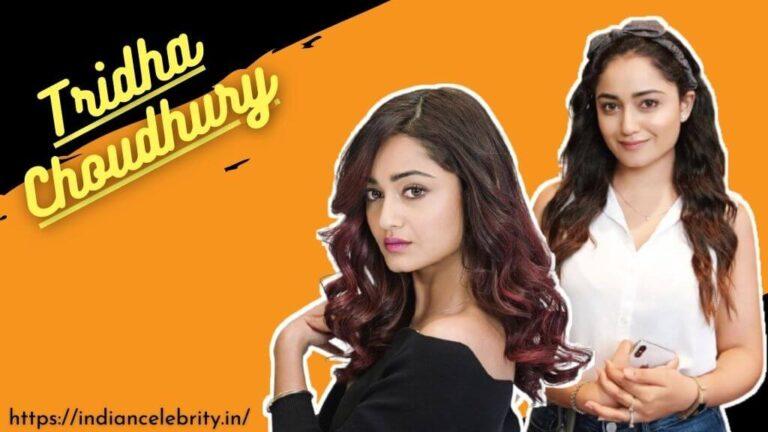 Tridha Choudhury Wiki, Age, Hot Photos, Movies, TV Shows & More